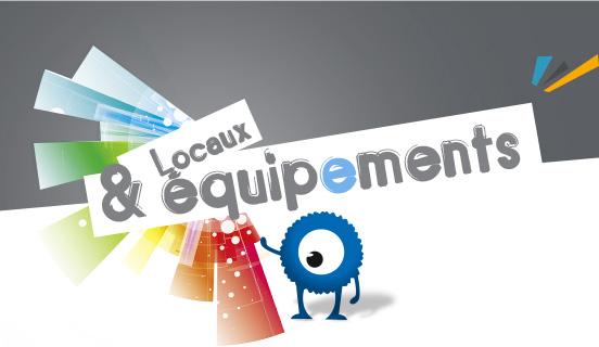 Locaux et équipements